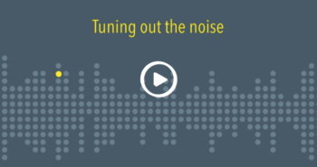 Video: Why It's Important to Tune Out the Noise